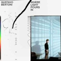 Gustavo Bertoni-Where Light Pours In