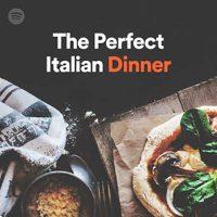 The Perfect Italian Dinner