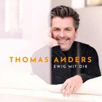 Thomas Anders Ewig mit Dir