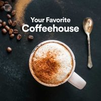 Your Favorite Coffeehouse (Playlist)