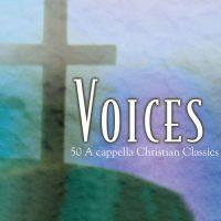 Voices 50 Acapella Christian Classics