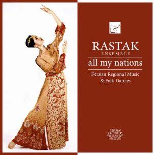 Rastak Ensemble All My Nations