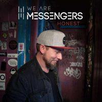 We Are Messengers Honest