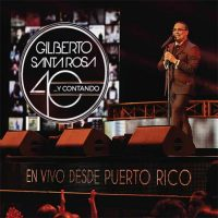 Gilberto Santa Rosa 40... y Contando