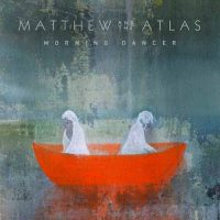 Matthew and the Atlas Morning Dancer