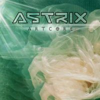 Astrix, Infected Mushroom Artcore