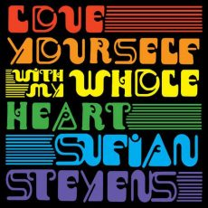 Sufjan Stevens Love Yourself / With My Whole Heart