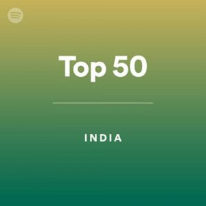 India Top 50 (Playlist)