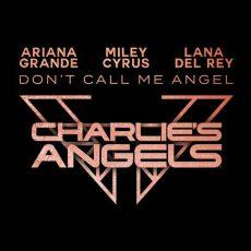 Ariana Grande, Miley Cyrus, Lana Del Rey Don't Call Me Angel
