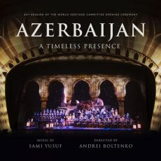 Azerbaijan: A Timeless Presence (Live)