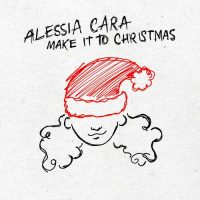 Alessia Cara Make It To Christmas