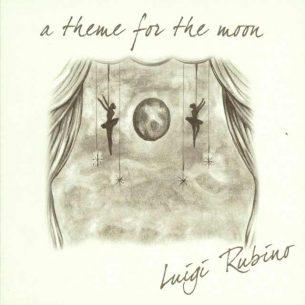 Luigi Rubino A Theme for the Moon