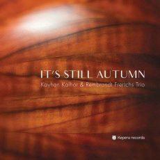 Kayhan Kalhor, Rembrandt Frerichs TrioIt's Still Autumn