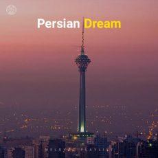 Persian Dream (Playlist By MELOVAZ.NET)