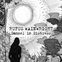 Rufus Wainwright Damsel In Distress