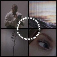 Sean Paul, Tove Lo Calling On Me