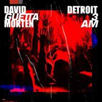 David Guetta, Morten Detroit 3 AM (Radio Edit)