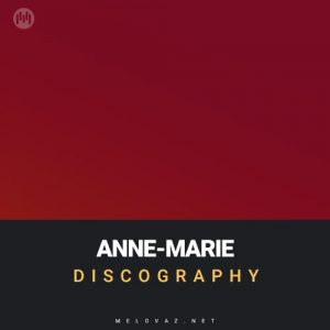 Anne-Marie Discography