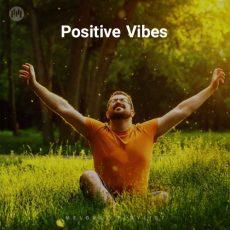 Positive Vibes (Playlist By MELOVAZ.NET)