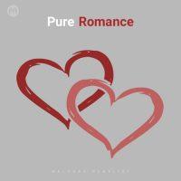 Pure Romance (Playlist By MELOVAZ.NET)
