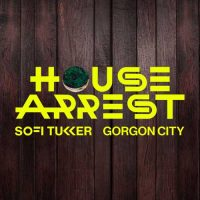 Sofi Tukker, Gorgon City House Arrest