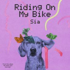 Sia Riding On My Bike