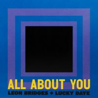 Leon Bridges, Lucky Daye All About You