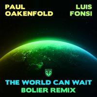 Paul Oakenfold, Luis Fonsi, Bolier The World Can Wait