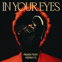 The Weeknd, Kenny G In Your Eyes