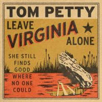Tom Petty Leave Virginia Alone