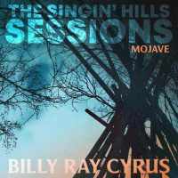 Billy Ray Cyrus The Singin' Hills Sessions - Mojave