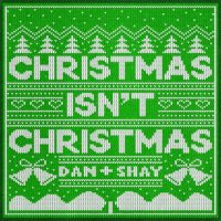 Dan + Shay Christmas Isn't Christmas