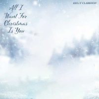 Kelly Clarkson All I Want For Christmas Is You