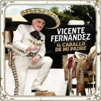 Vicente Fernández El Caballo de Mi Padre