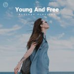 Young And Free (Beelody Playlist)