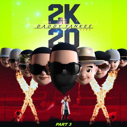 Daddy Yankee 2K20, Pt. 3 (Live)