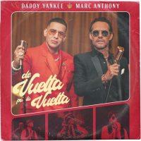 Daddy Yankee, Marc Anthony De Vuelta Pa' La Vuelta