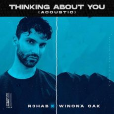 R3HAB Winona Oak Thinking About You (Acoustic Version)