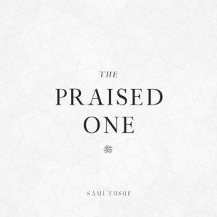 Sami Yusuf The Praised One