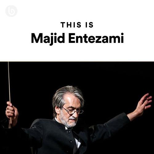 This Is Majid Entezami