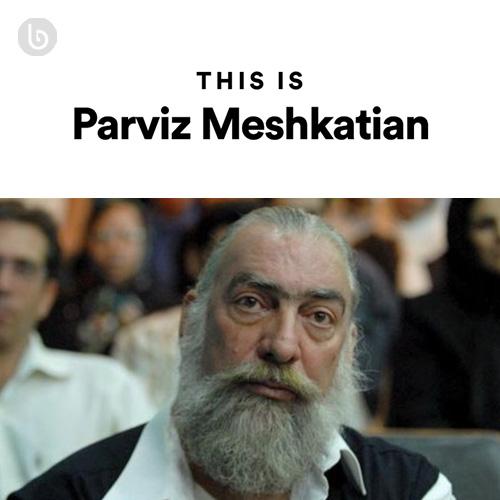 This Is Parviz Meshkatian