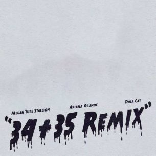 Ariana Grande Doja Cat Megan Thee Stallion 34+35 (Remix)