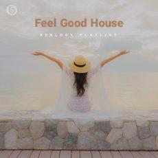 Feel Good House (Beelody Playlist)