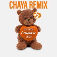 Jax Jones Au/Ra i miss u (Chaya Remix)
