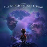 KSHMR Karra The World We Left Behind