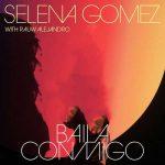Selena Gomez Rauw Alejandro Baila Conmigo