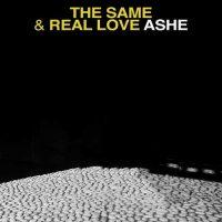 Ashe The Same Real Love