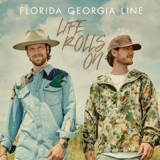 Florida Georgia Line Life Rolls On (Deluxe)