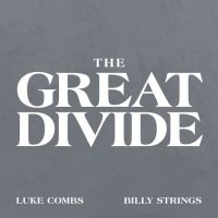 Luke Combs Billy Strings The Great Divide