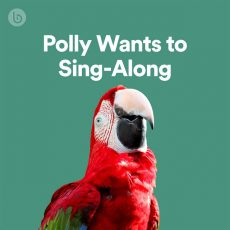 Polly Wants to Sing-Along
